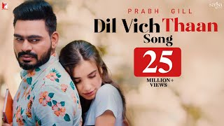 Dil Vich Thaan | Prabh Gill | New Punjabi Song 2020 | Official Music Video