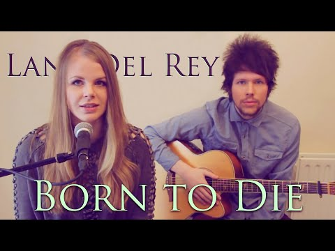 Natalie Lungley - Born To Die || Lana Del Rey Cover
