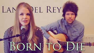 Natalie lungley - born to die || lana del rey coverlike, share, subscribe xdownload | stream ▸http://awal.lnk.to/lungleyhttp://www.lungley.xyzhttp://www.inst...