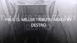 A Paul D. Miller Tribute