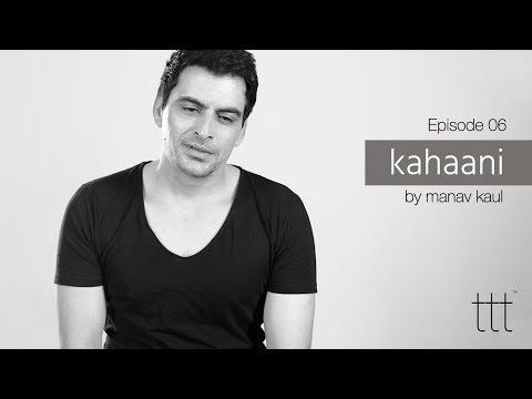 Kahaani by Manav Kaul | E 06 | Hindi Poetry | Terribly Tiny Tales