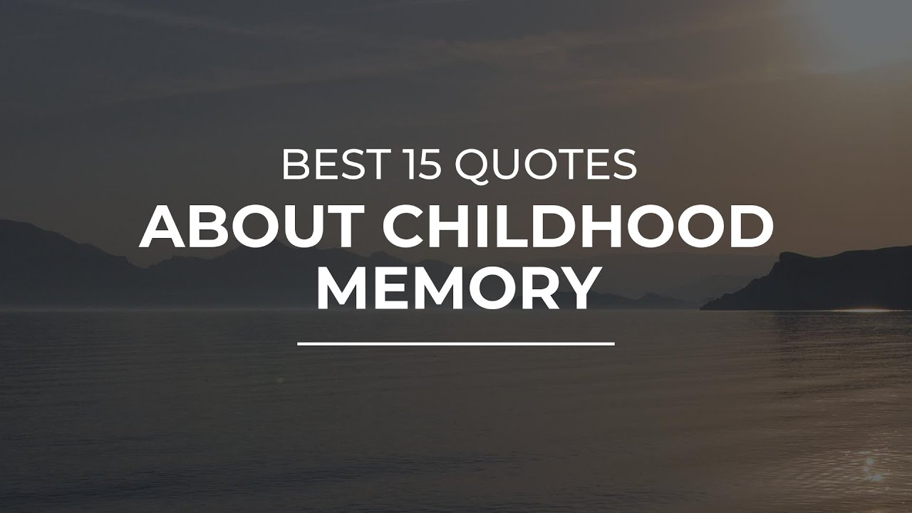 best quotes about childhood memory trendy quotes quotes for