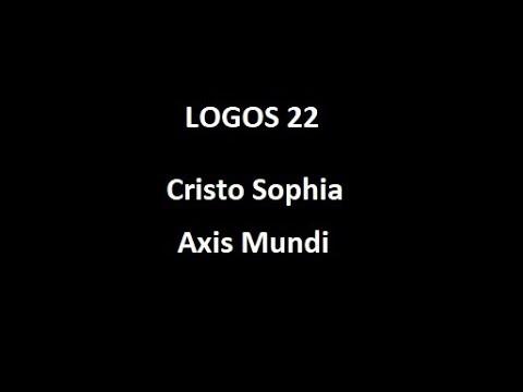 Logos 22 - Cristo Sophia - Axis Mundi