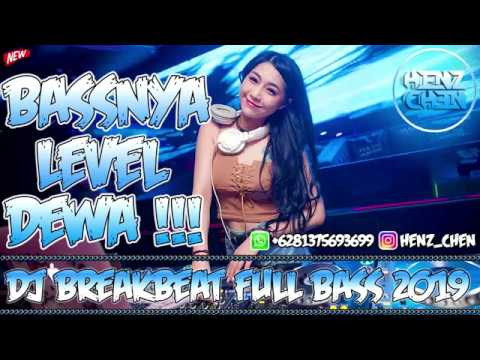 BASSNYA LEVEL DEWA !!! DJ BREAKBEAT FULL BASS 2019