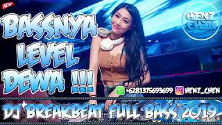 BASSNYA LEVEL DEWA !!! DJ BREAKBEAT FULL BASS 2019