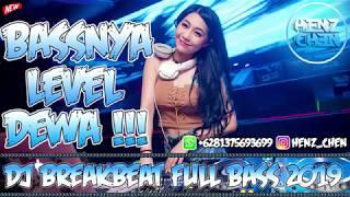 Download BASSNYA LEVEL DEWA !!! DJ BREAKBEAT FULL BASS 2019