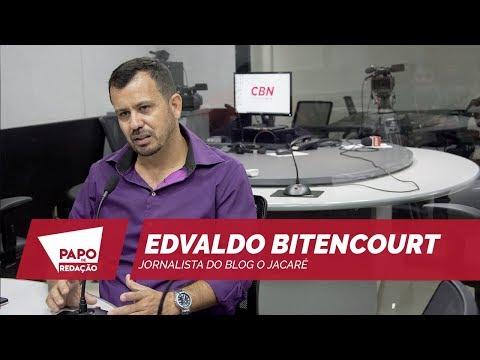 Papo de Redação: jornalista Edivaldo Bitencourt do blog O Jacaré