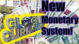 Global Currency Reset! Russia and China: The Dawning of a New Monetary System!