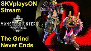 SKVplaysON - Stream - Monster Hunter World - Grinding Jewels from the event - PC, [ENGLISH] Gameplay
