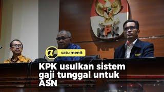 KPK usulkan sistem gaji tunggal untuk ASN