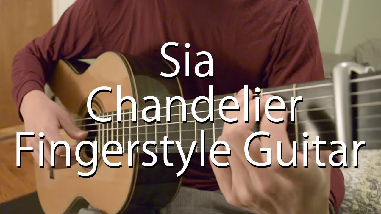 Sia - Chandelier (Guitar Cover - Fingerstyle Guitar) with Free ...