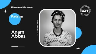 Interview with Anam Abbas   Indie Filmmaker & Co Founder DAP   GIFF Online 2020