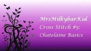 Cross Stitch #5: Chatelaine Basics