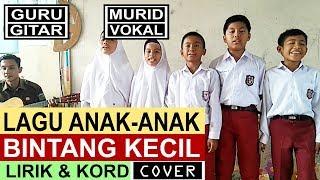 Bintang Kecil (Cover) - Lagu Anak Lirik dan Kord