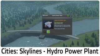 Cities: Skylines - Hydro Power Plant Tutoral (dam)