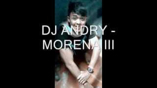 DJ ANDRY - MORENA III (pulo gadung bergoyang)