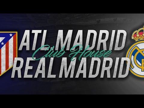 ATL.MADRID - REAL MADRID // Club House