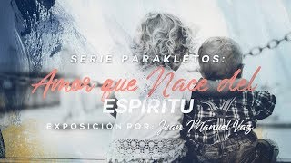 Amor que Nace del Espíritu - Juan Manuel Vaz