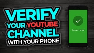 How To Verify Your Youtube Channel On A Phone