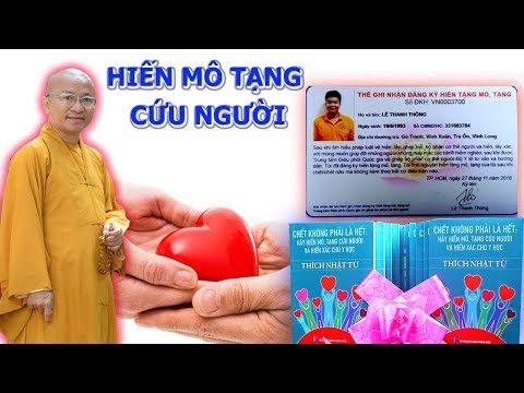 TT. Thích Nhật Từ chia sẻ vì sao nên Hiến Mô Tạng Sau Khi Chết