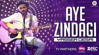 Aye Zindagi - Official Song | Yasser Desai | Rishabh Srivastava | Specials by Zee Music Co.