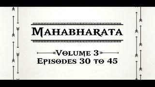 Mahabharata Volume 3 - Episodes 30 to 45.