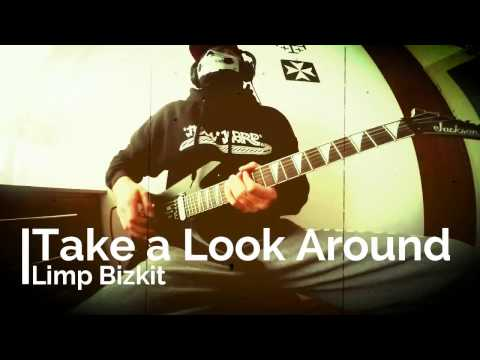 Limp Bizkit -  Take a Look Around (Guitar Cover)