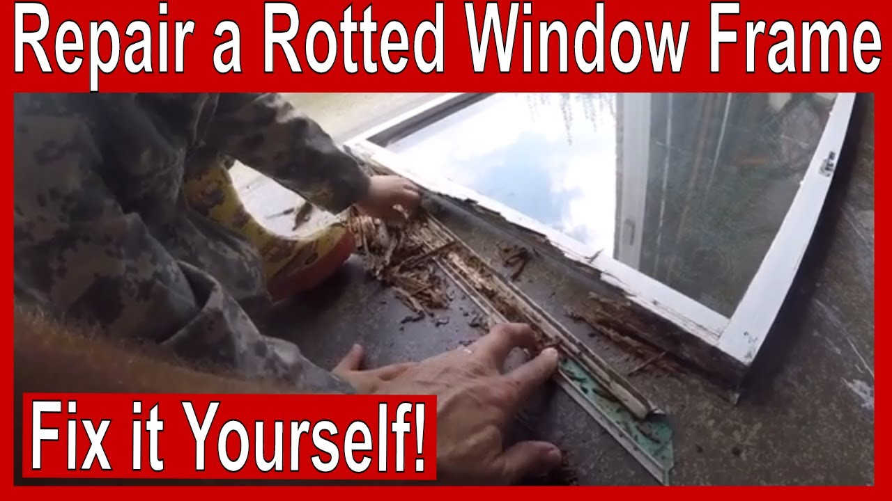 How To Repair A Rotted Window Frame You