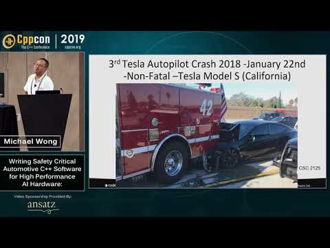 Writing Safety Critical Automotive Software For High Perf AI Hardware - Michael Wong - CppCon 2019