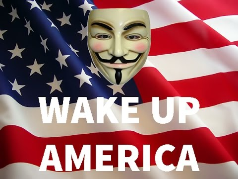Image result for Anonymous - A WAKE UP MESSAGE FOR AMERICA
