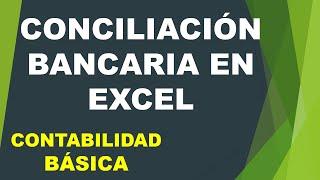 Conciliación Bancaria en Excel - contabilidad Básica