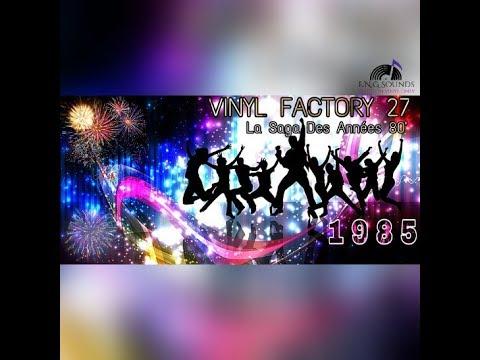 VINYL FACTORY 27 La Saga Des Années 80' ( 1985 )