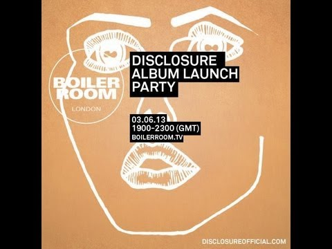 Disclosure - Album Launch Party At Boiler Room