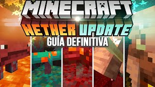 MINECRAFT 1.16 NETHER UPDATE LA GUÍA DEFINITIVA