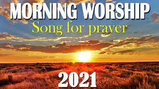 TOp 100 Best Morฑing Worship Songs For Prayers 2021 - 2 Hours Nonstop Christian Songs Of All Time