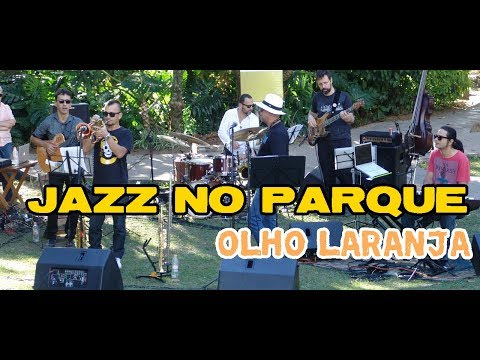 JAZZ NO PARQUE -  OLHO LARANJA  Danilo Santana -Julio Bittencourt Trio