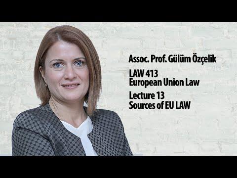 European Union Law - Lec 13 - Sources Of EU LAW