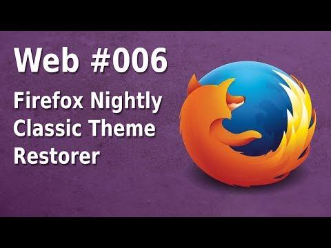 Firefox Nightly - Classic Theme Restorer