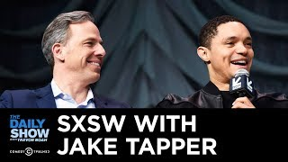 full-sxsw-panel-talking-2020-political-comedy-studio-antics-with-jake-tapper-the-daily-show
