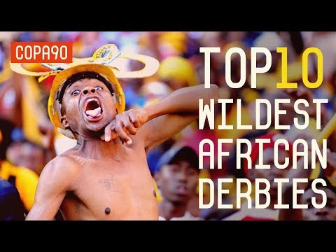 Top 10 Wildest African Derbies