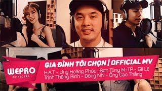 Gia Đình Tôi Chọn | Official Music Video | Ưng Hoàng Phúc, H.A.T, Sơn Tùng M-TP và nhiều ca sĩ