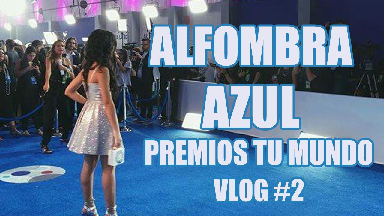 Alfombra azul premios tu mundo vlog 2 un dia con - Mundo alfombra ...