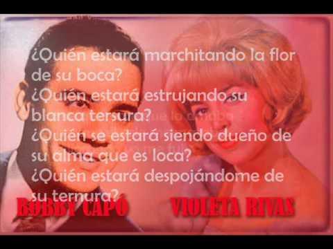 Bobby Capo y Violeta Rivas - Llorando me dormi (Letra)