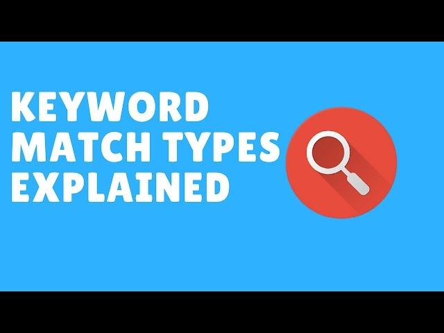 Google Adwords: Keyword Match Types Explained