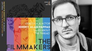 Jeremy Alan Pappas  - The Filmmakers Podcast S02E10 | Isolation Film Festival