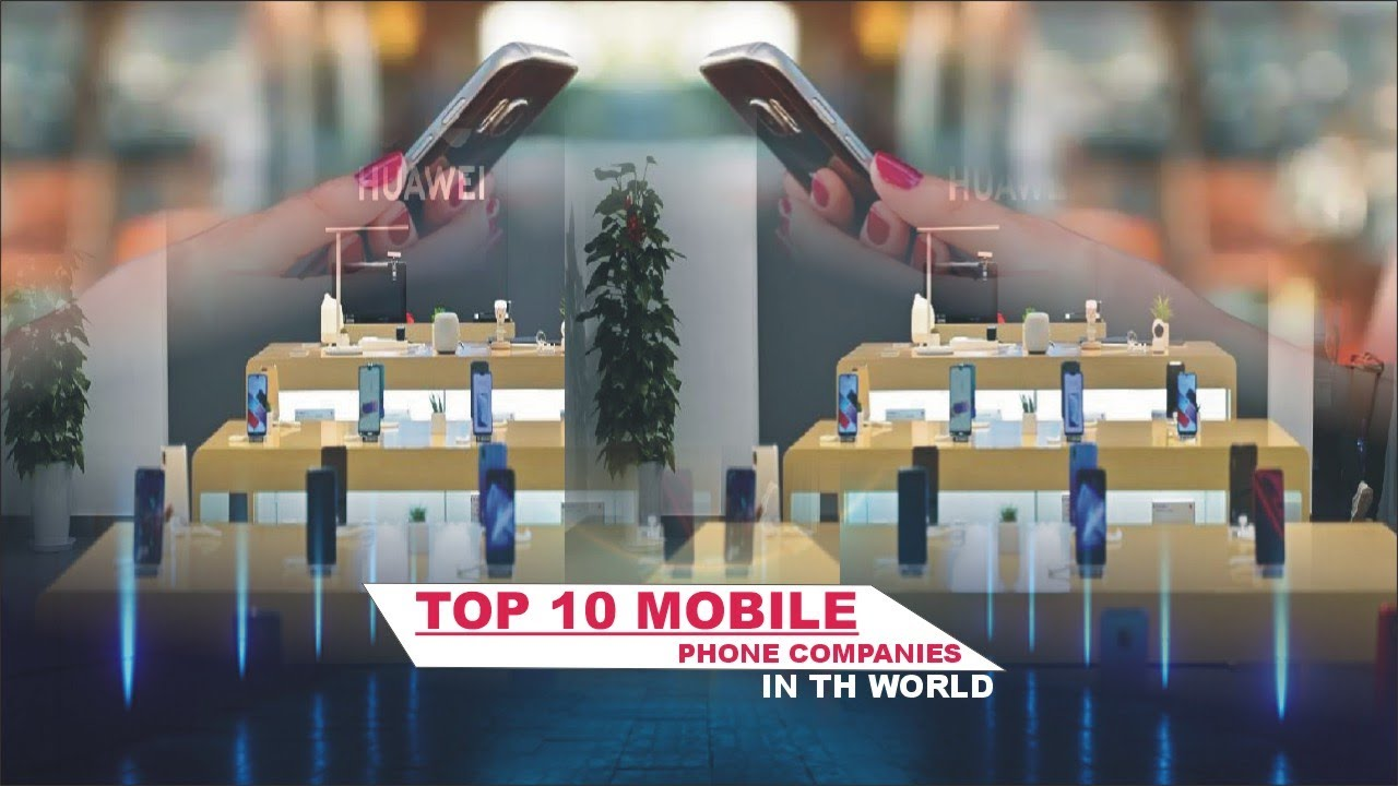 dd5f627187af0c Top 10 Smart Phone Companies All Over The World By Ranking 2018 ...