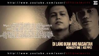Repeat youtube video Di Lang Ikaw Ang Nasasaktan - Acepipes Feat Mcnaszty One