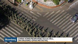 China Vows Response to U.S. Bill on Xinjiang
