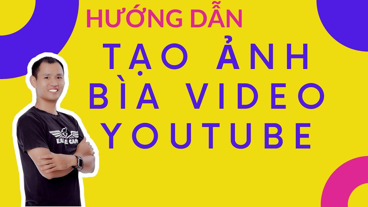 Cách làm ảnh bìa video bằng Canva để upload lên kênh youtube || Eroca Thanh