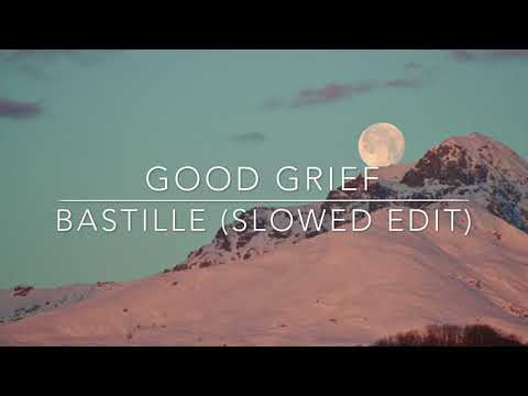 Bastille - Good Grief (Slowed)